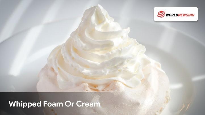 Whipped Foam Or Cream